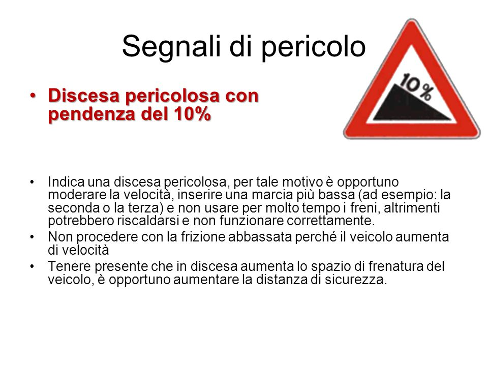 Segnali di pericolo Discesa pericolosa con pendenza del 10%