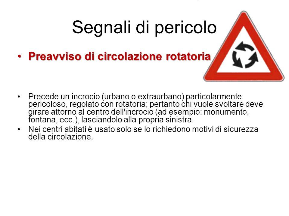 Segnali di pericolo Preavviso di circolazione rotatoria