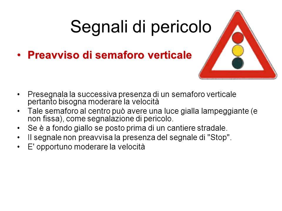 Segnali di pericolo Preavviso di semaforo verticale