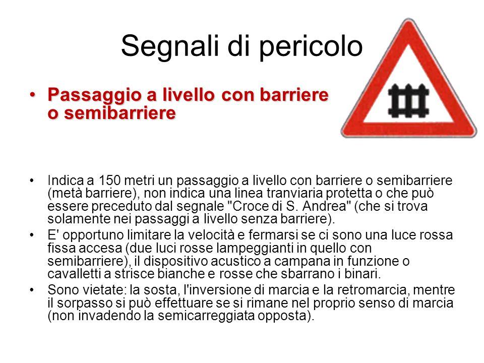 Segnali di pericolo Passaggio a livello con barriere o semibarriere