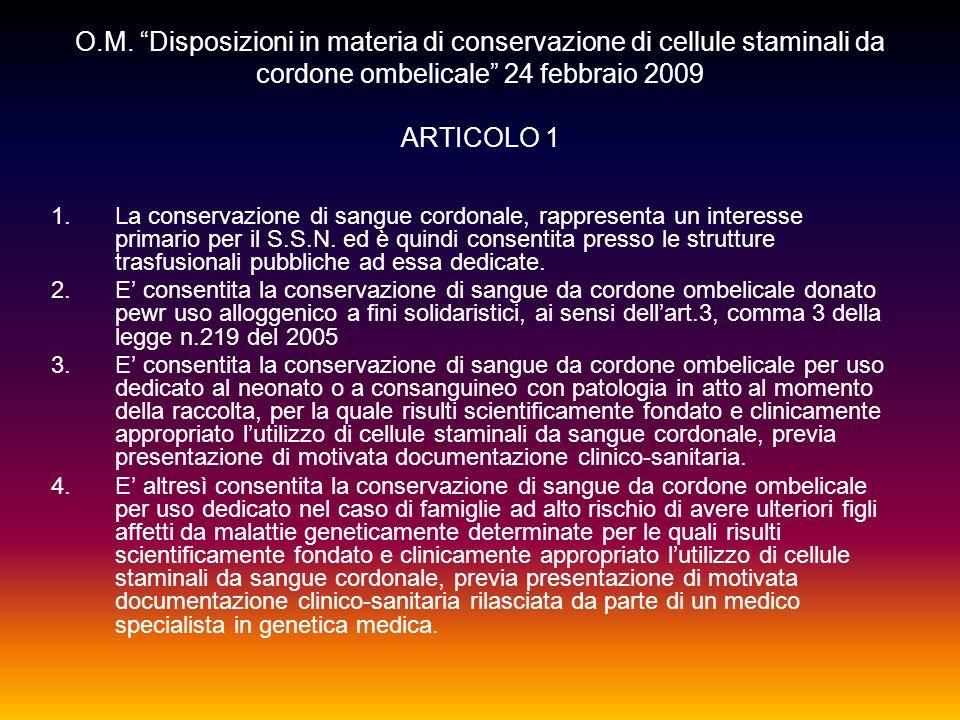 O.M. Disposizioni in materia di conservazione di cellule staminali da cordone ombelicale 24 febbraio 2009 ARTICOLO 1