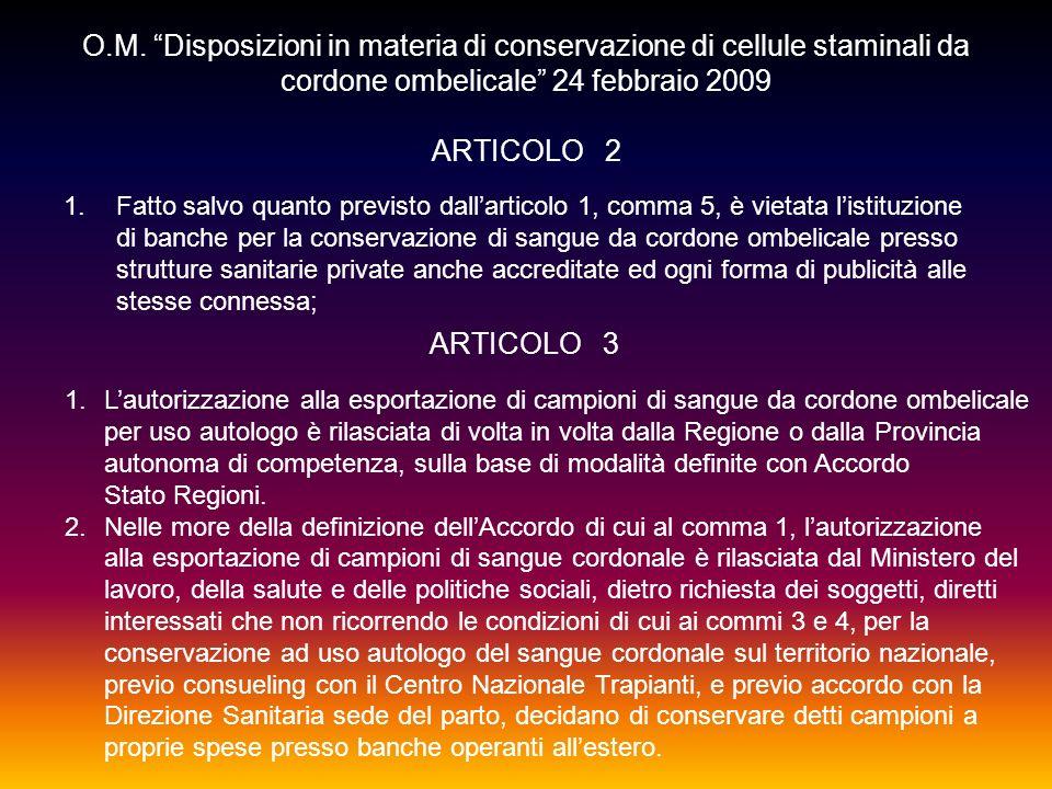 O.M. Disposizioni in materia di conservazione di cellule staminali da cordone ombelicale 24 febbraio 2009 ARTICOLO 2