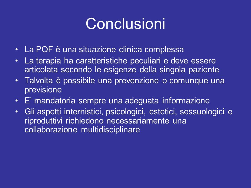 Conclusioni La POF è una situazione clinica complessa