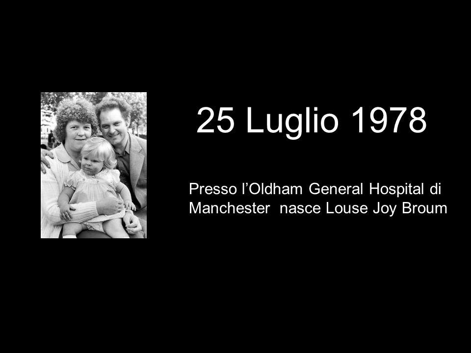 25 Luglio 1978 Presso l'Oldham General Hospital di