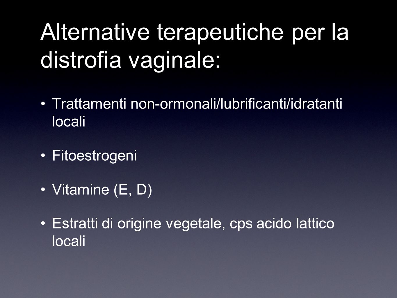 Alternative terapeutiche per la distrofia vaginale: