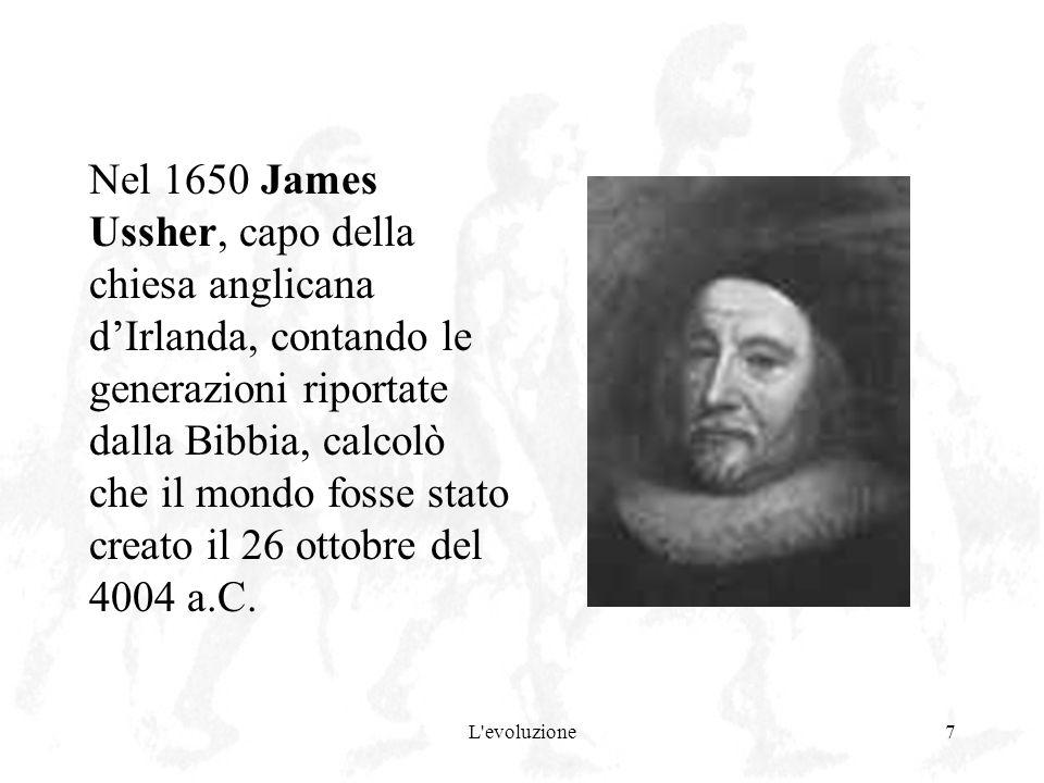 Nel 1650 James Ussher, capo della chiesa anglicana d'Irlanda, contando le generazioni riportate dalla Bibbia, calcolò che il mondo fosse stato creato il 26 ottobre del 4004 a.C.