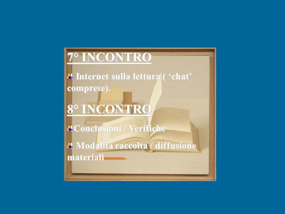 7° INCONTRO 8° INCONTRO Internet sulla lettura ( 'chat' comprese).