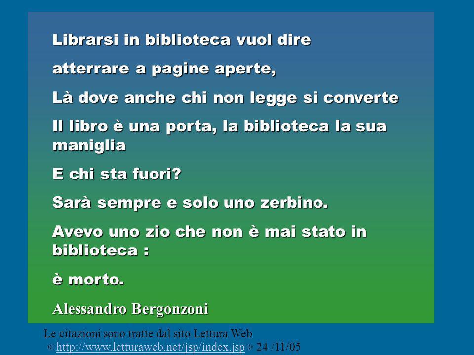 Librarsi in biblioteca vuol dire atterrare a pagine aperte,