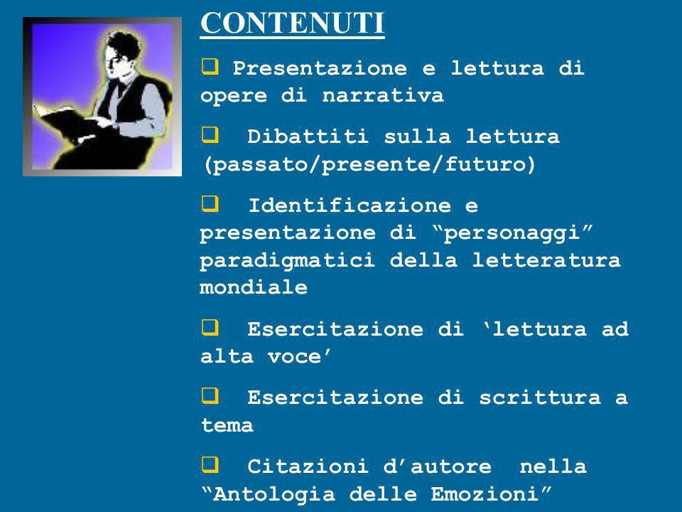 CONTENUTI Presentazione e lettura di opere di narrativa