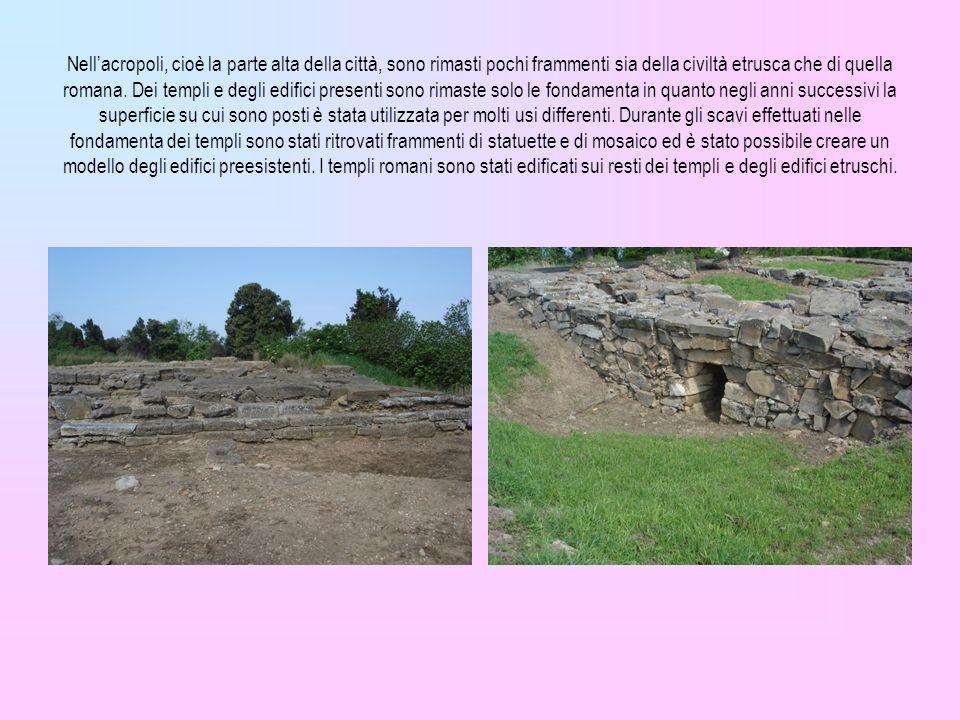 Nell'acropoli, cioè la parte alta della città, sono rimasti pochi frammenti sia della civiltà etrusca che di quella romana.