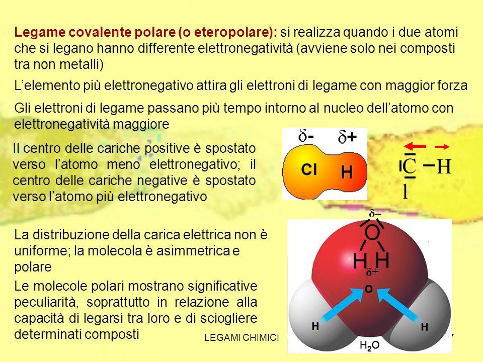Legame covalente polare (o eteropolare): si realizza quando i due atomi che si legano hanno differente elettronegatività (avviene solo nei composti tra non metalli)