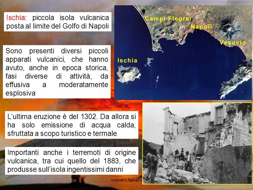 Ischia: piccola isola vulcanica posta al limite del Golfo di Napoli
