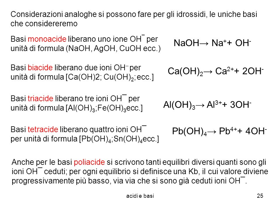 NaOH→ Na++ OH- Ca(OH)2→ Ca2++ 2OH- Al(OH)3→ Al3++ 3OH-