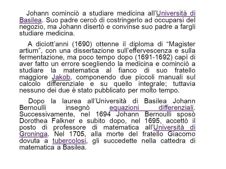 Johann cominciò a studiare medicina all'Università di Basilea