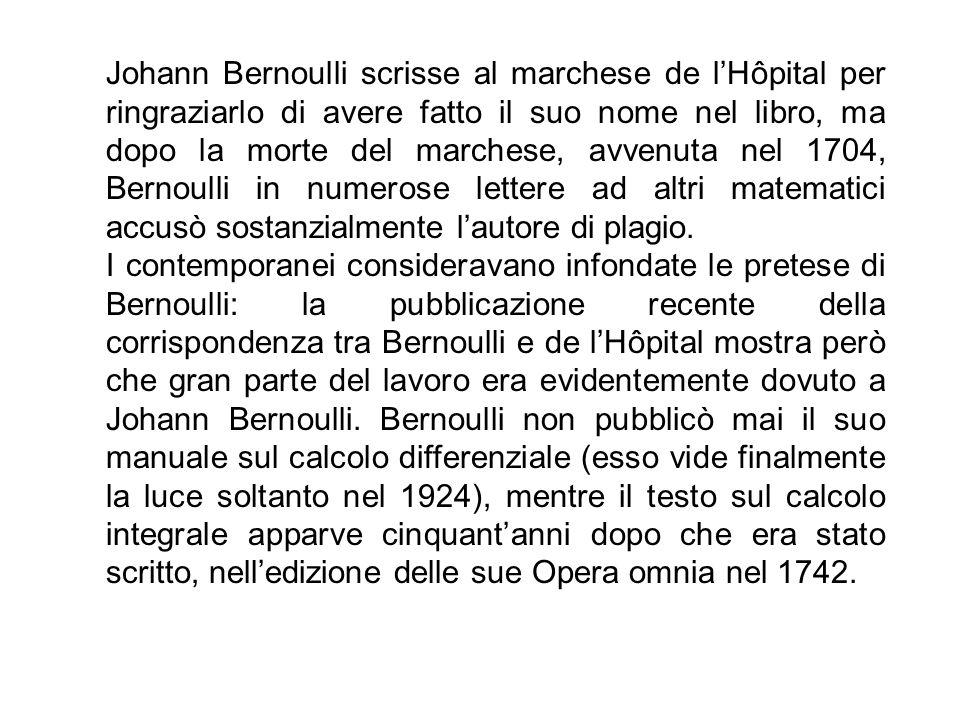 Johann Bernoulli scrisse al marchese de l'Hôpital per ringraziarlo di avere fatto il suo nome nel libro, ma dopo la morte del marchese, avvenuta nel 1704, Bernoulli in numerose lettere ad altri matematici accusò sostanzialmente l'autore di plagio.