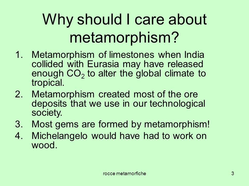 Why should I care about metamorphism