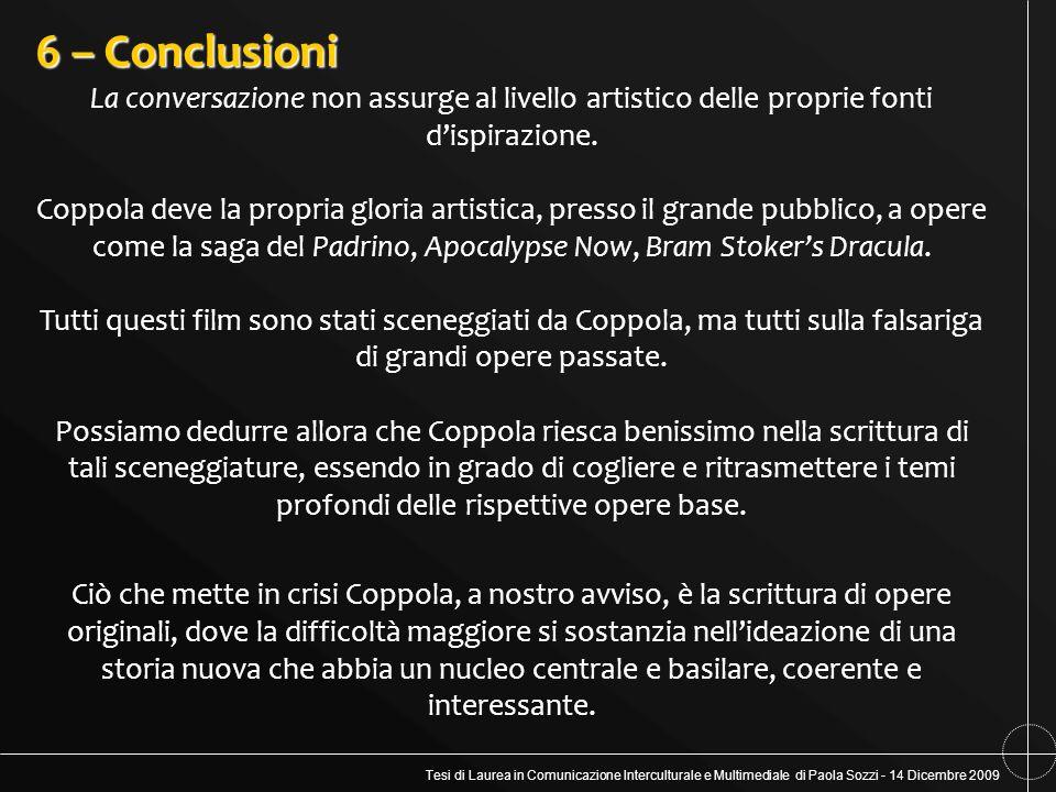 6 – Conclusioni La conversazione non assurge al livello artistico delle proprie fonti d'ispirazione.