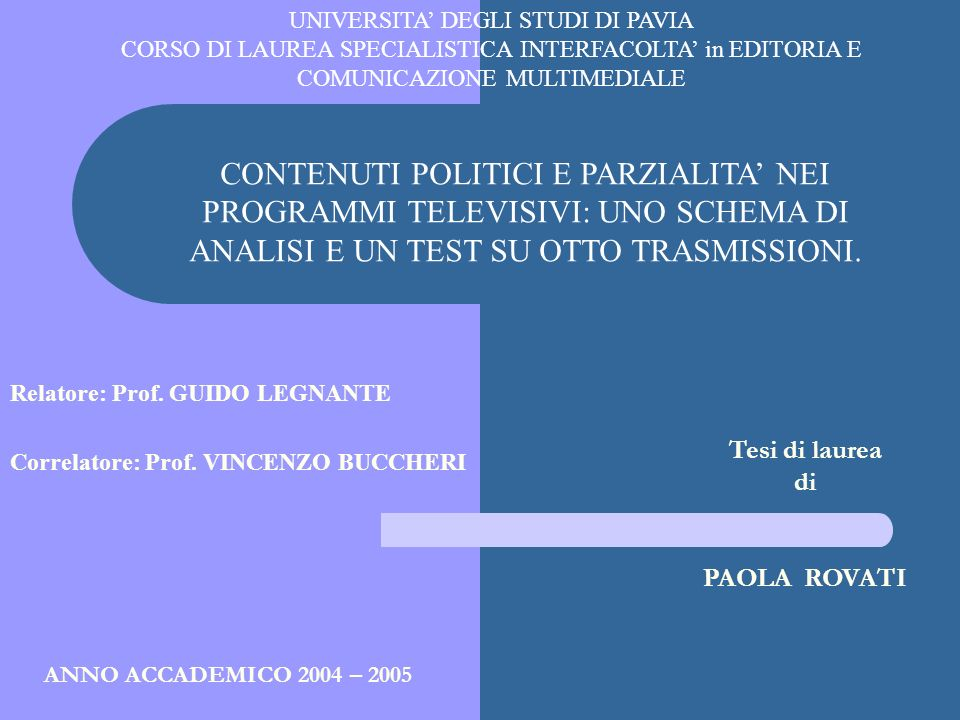 Relatore: Prof. GUIDO LEGNANTE Correlatore: Prof. VINCENZO BUCCHERI