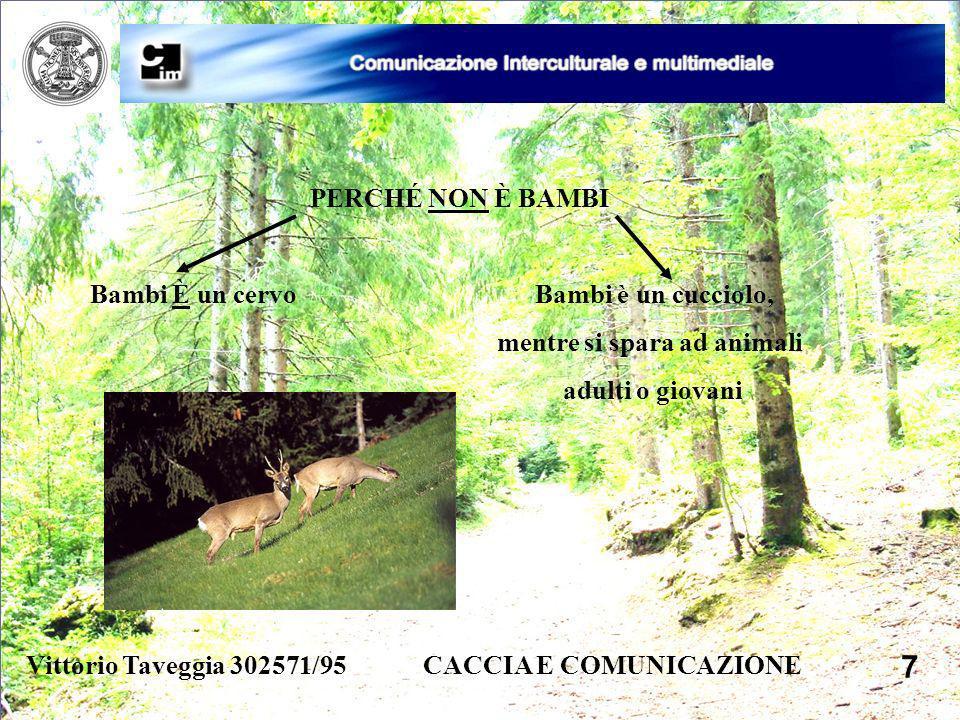 7 PERCHÉ NON È BAMBI Bambi È un cervo Bambi è un cucciolo,
