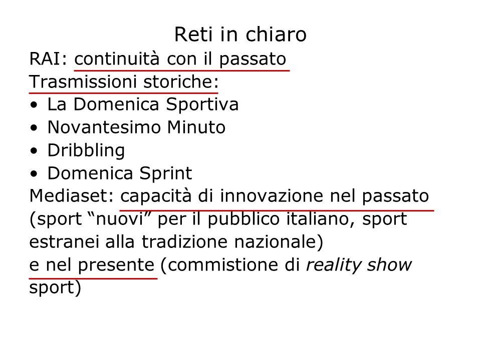 Reti in chiaro RAI: continuità con il passato Trasmissioni storiche:
