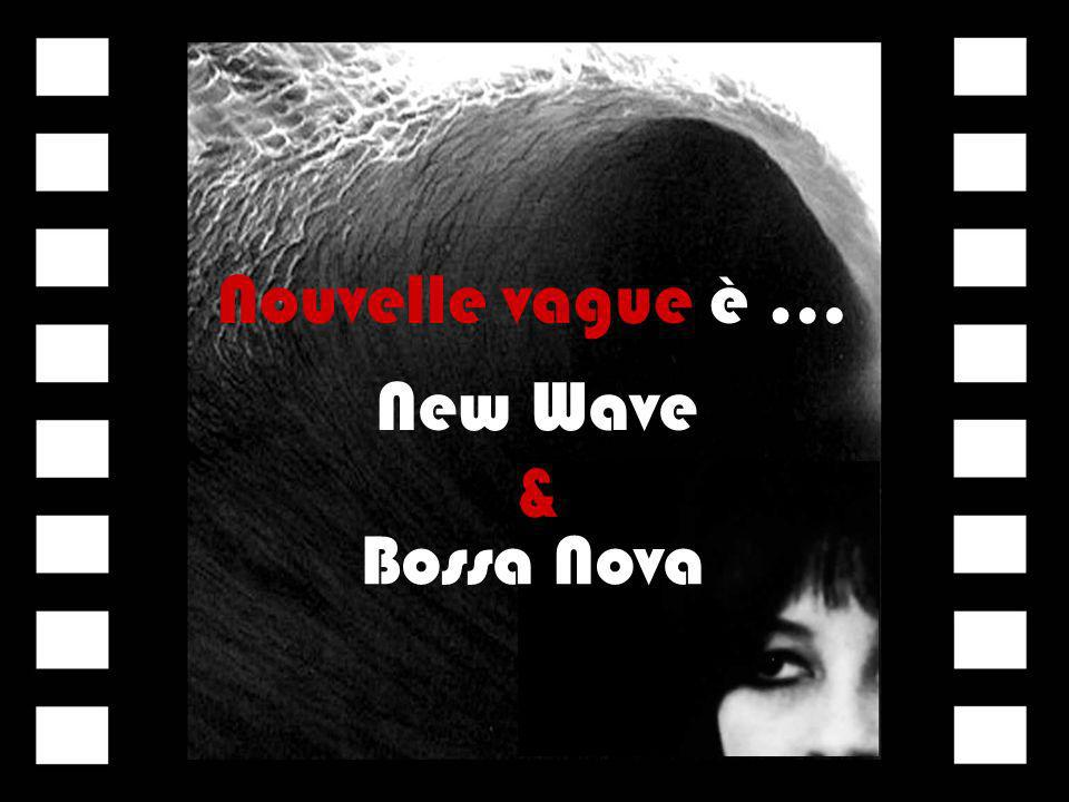 Nouvelle vague è … New Wave & Bossa Nova