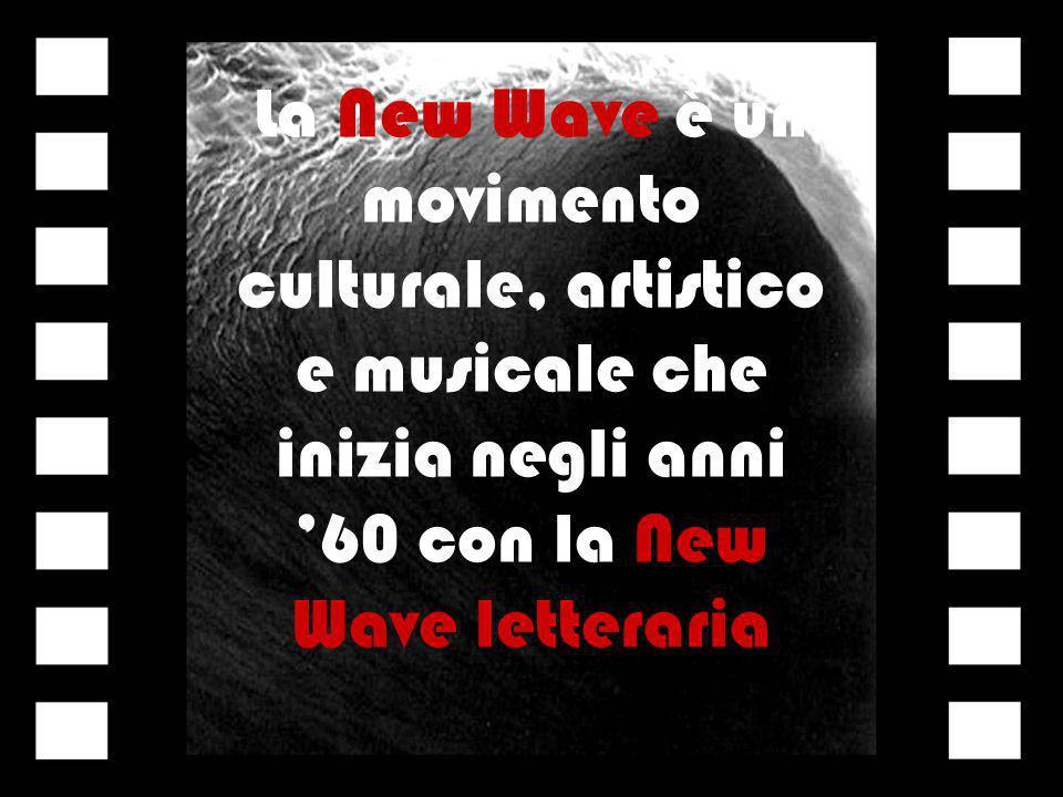 La New Wave è un movimento culturale, artistico e musicale che inizia negli anni '60 con la New Wave letteraria