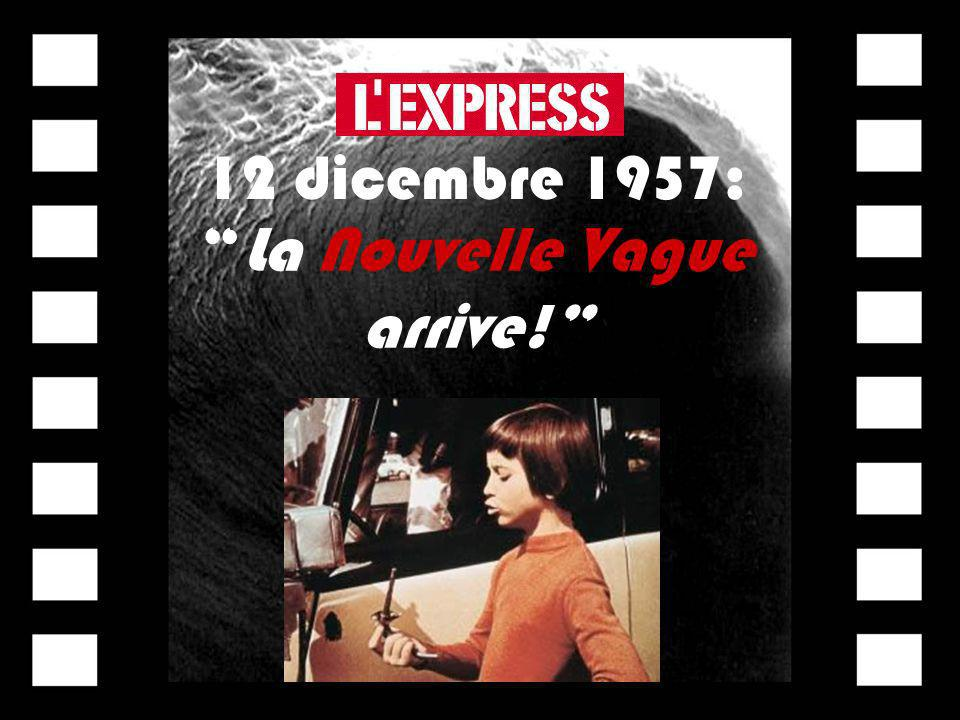 La Nouvelle Vague arrive!