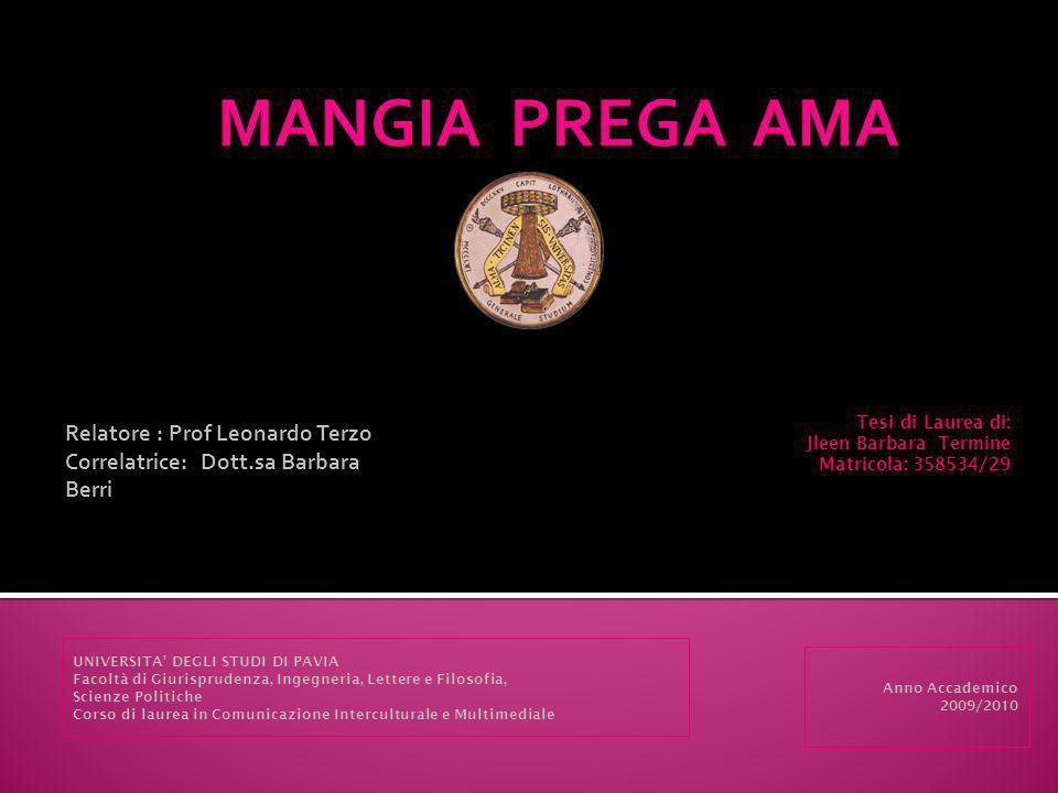 MANGIA PREGA AMA Relatore : Prof Leonardo Terzo