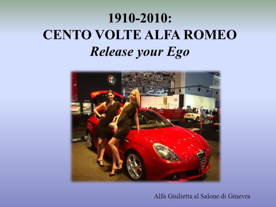 1910-2010: CENTO VOLTE ALFA ROMEO Release your Ego