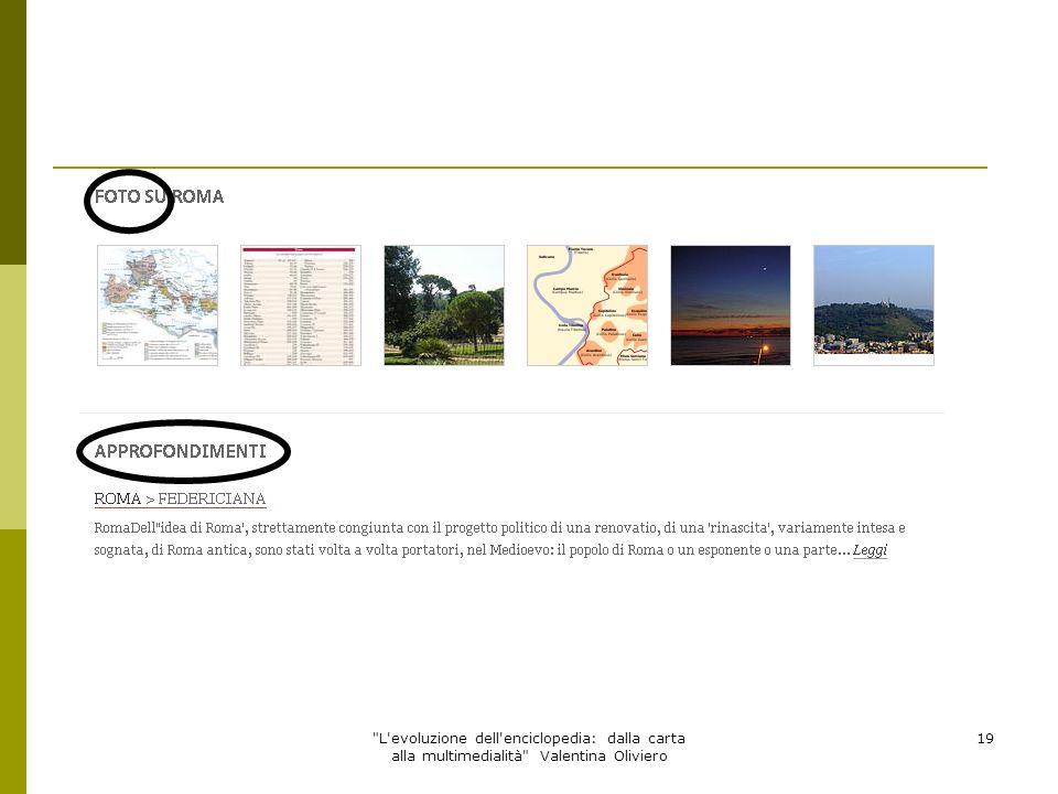L evoluzione dell enciclopedia: dalla carta alla multimedialità Valentina Oliviero