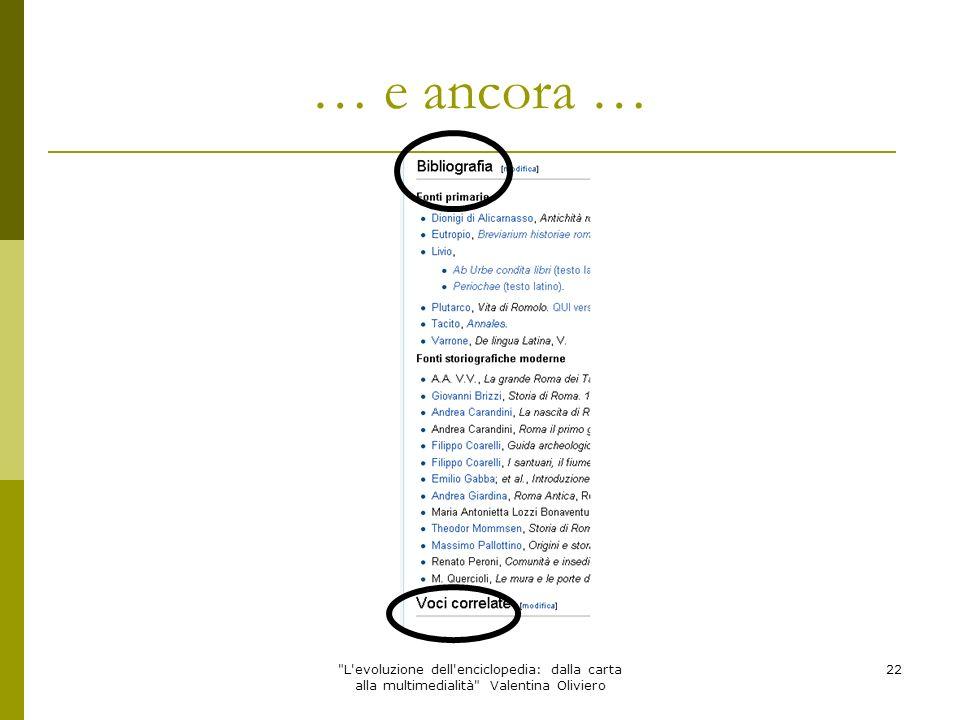 … e ancora … L evoluzione dell enciclopedia: dalla carta alla multimedialità Valentina Oliviero