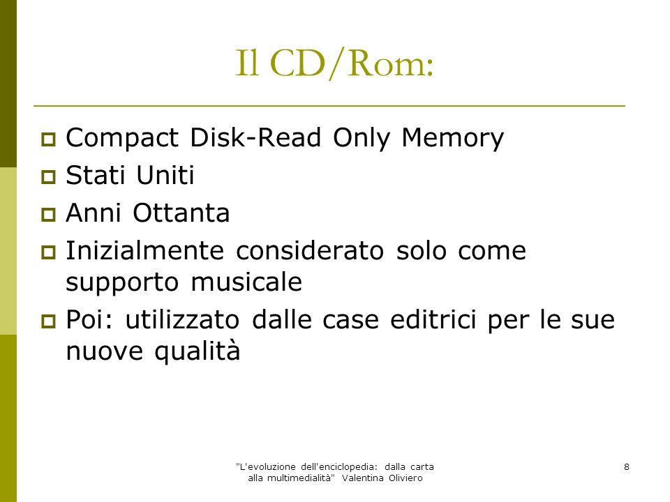 Il CD/Rom: Compact Disk-Read Only Memory Stati Uniti Anni Ottanta