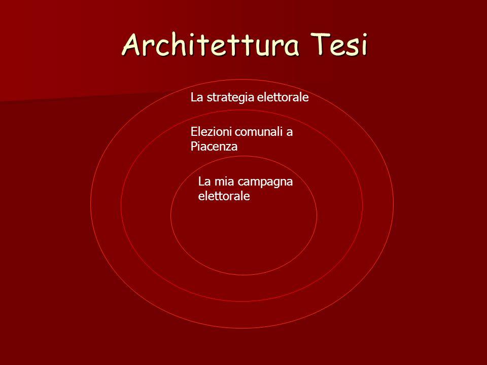 Architettura Tesi La strategia elettorale Elezioni comunali a Piacenza