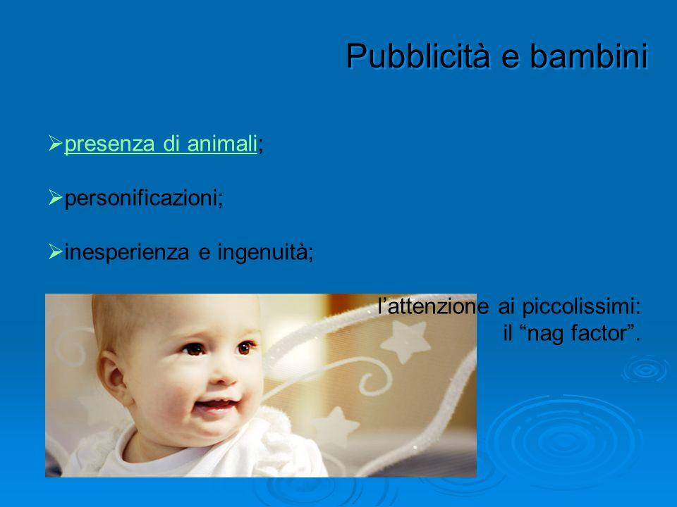 Pubblicità e bambini presenza di animali; personificazioni;