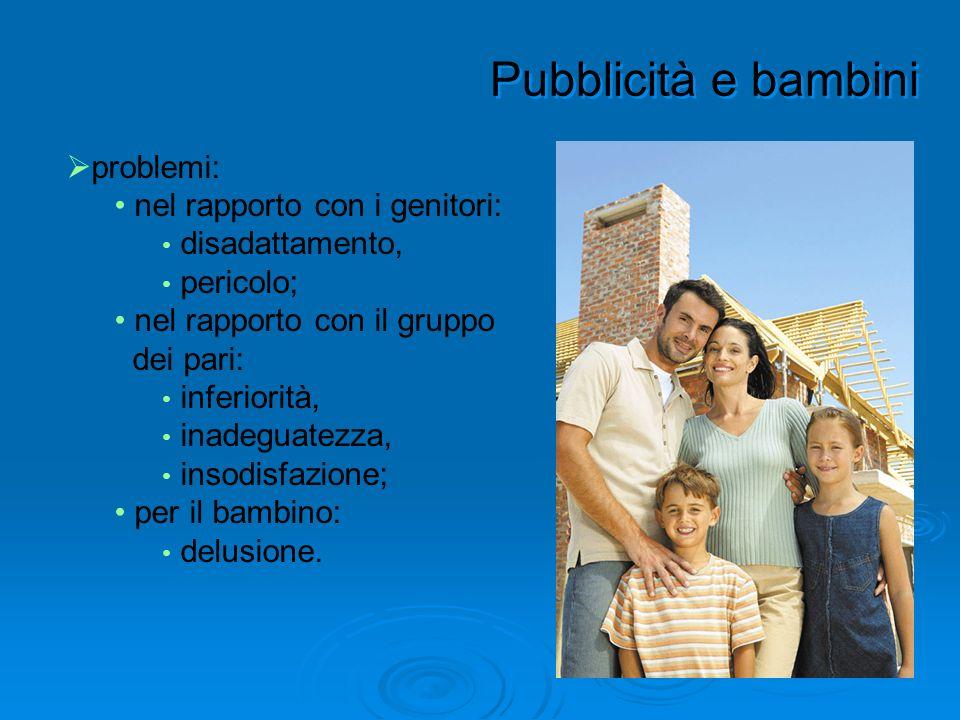 Pubblicità e bambini problemi: nel rapporto con i genitori: