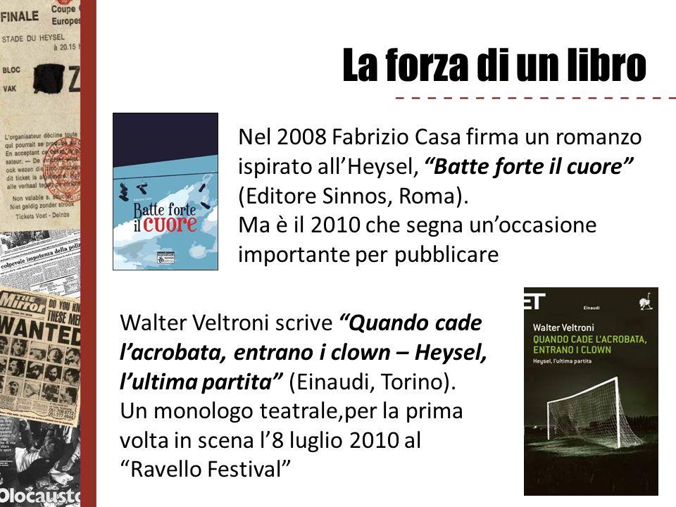 La forza di un libro Nel 2008 Fabrizio Casa firma un romanzo ispirato all'Heysel, Batte forte il cuore (Editore Sinnos, Roma).