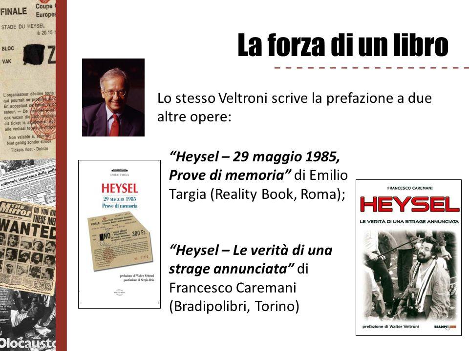 La forza di un libro Lo stesso Veltroni scrive la prefazione a due altre opere:
