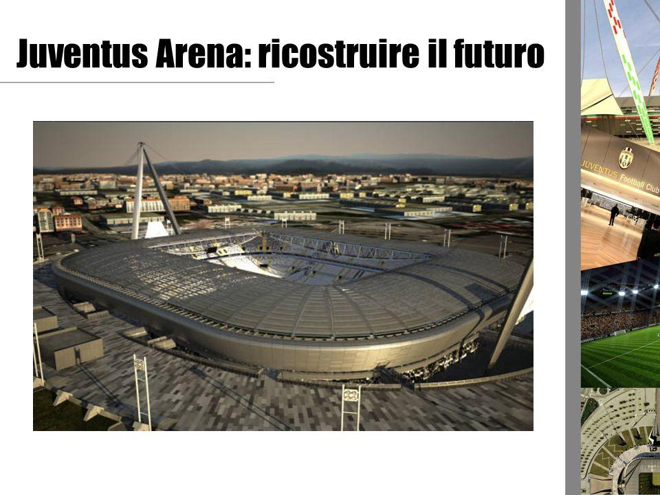 Juventus Arena: ricostruire il futuro