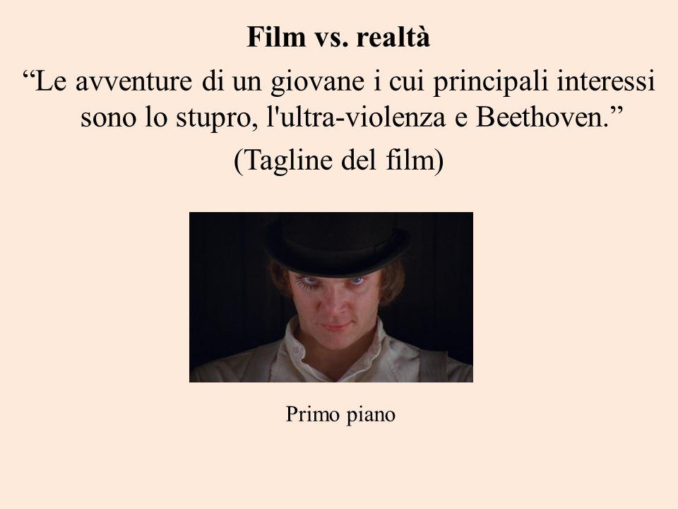 Film vs. realtà Le avventure di un giovane i cui principali interessi sono lo stupro, l ultra-violenza e Beethoven.