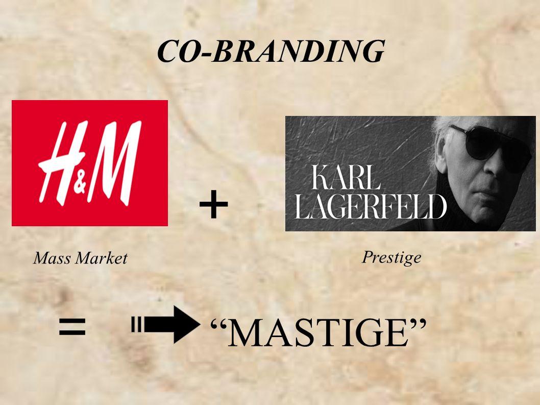 CO-BRANDING + Mass Market Prestige = MASTIGE