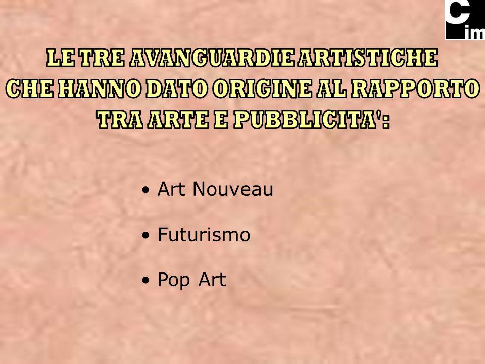 Art Nouveau Futurismo Pop Art LE TRE AVANGUARDIE ARTISTICHE