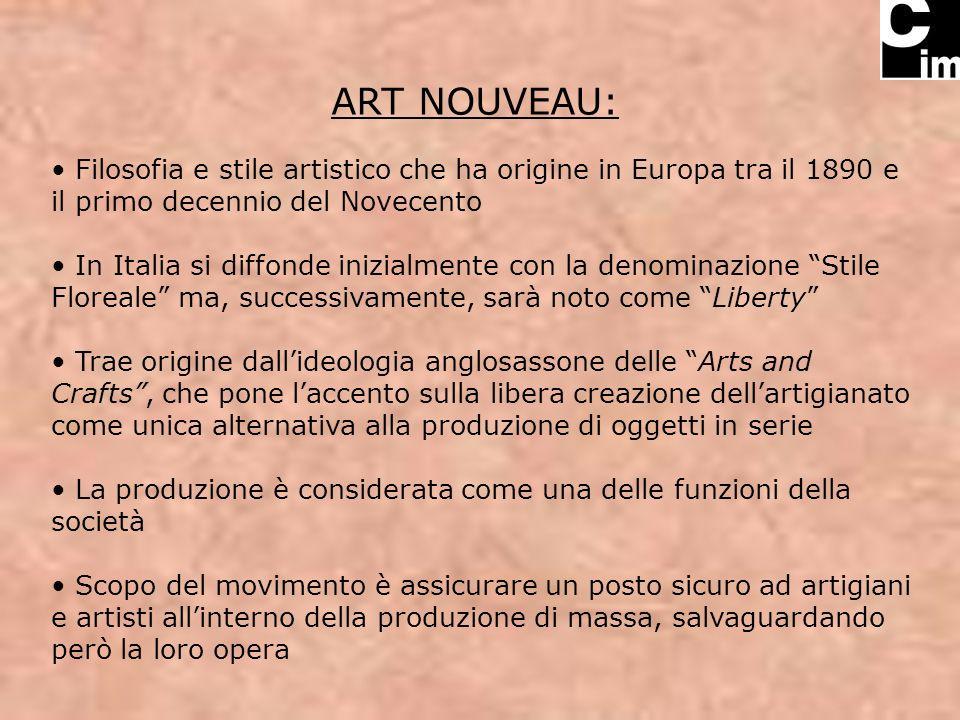 ART NOUVEAU: Filosofia e stile artistico che ha origine in Europa tra il 1890 e il primo decennio del Novecento.