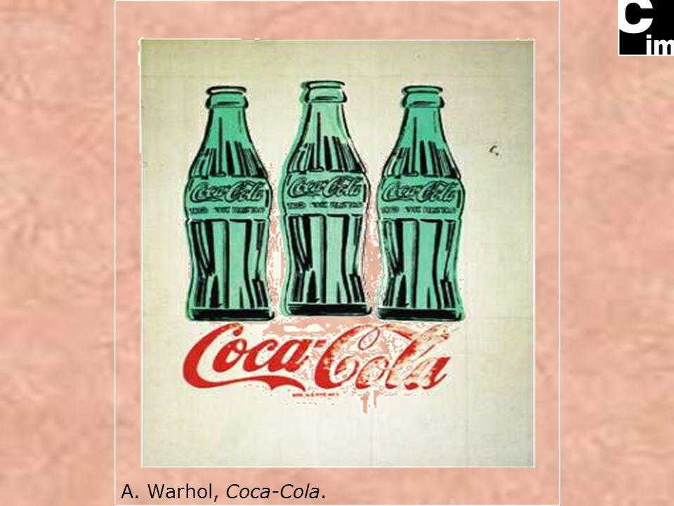 A. Warhol, Coca-Cola.