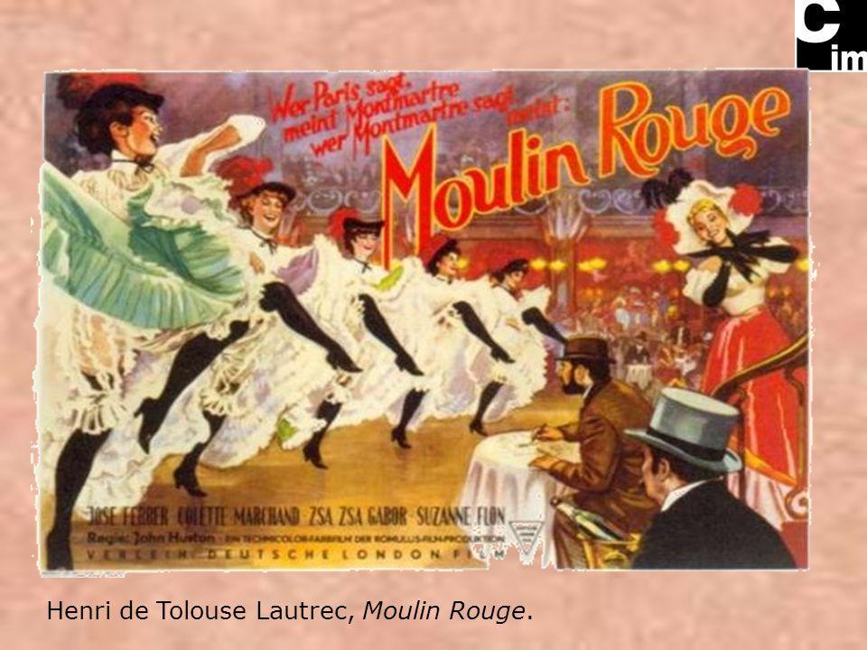 Henri de Tolouse Lautrec, Moulin Rouge.