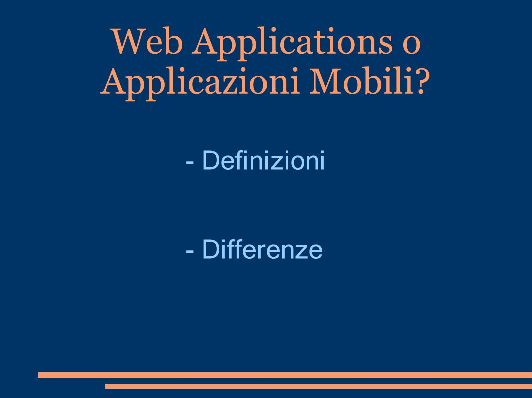 Web Applications o Applicazioni Mobili - Definizioni - Differenze