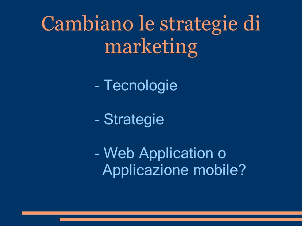 Cambiano le strategie di marketing