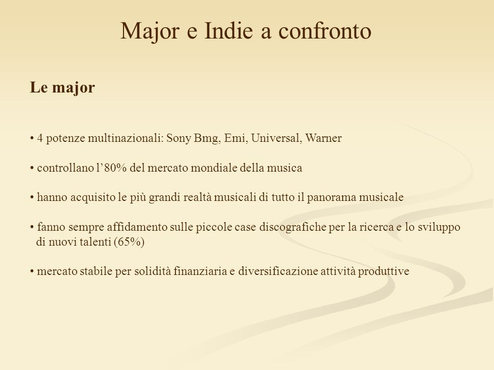 Major e Indie a confronto