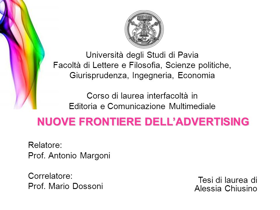 Relatore: Prof. Antonio Margoni Correlatore: Prof. Mario Dossoni