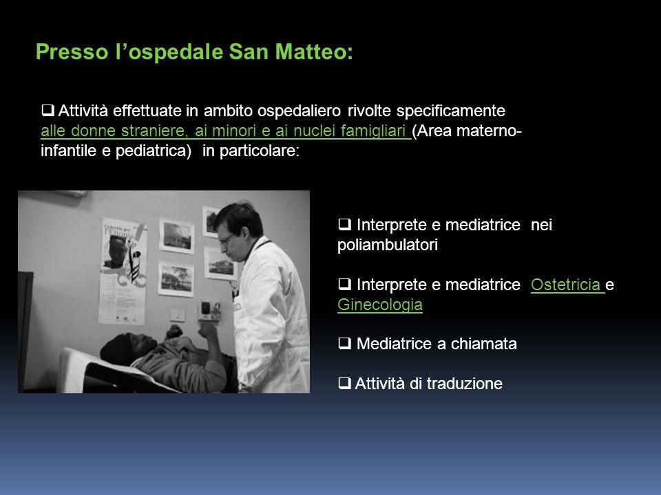 Presso l'ospedale San Matteo: