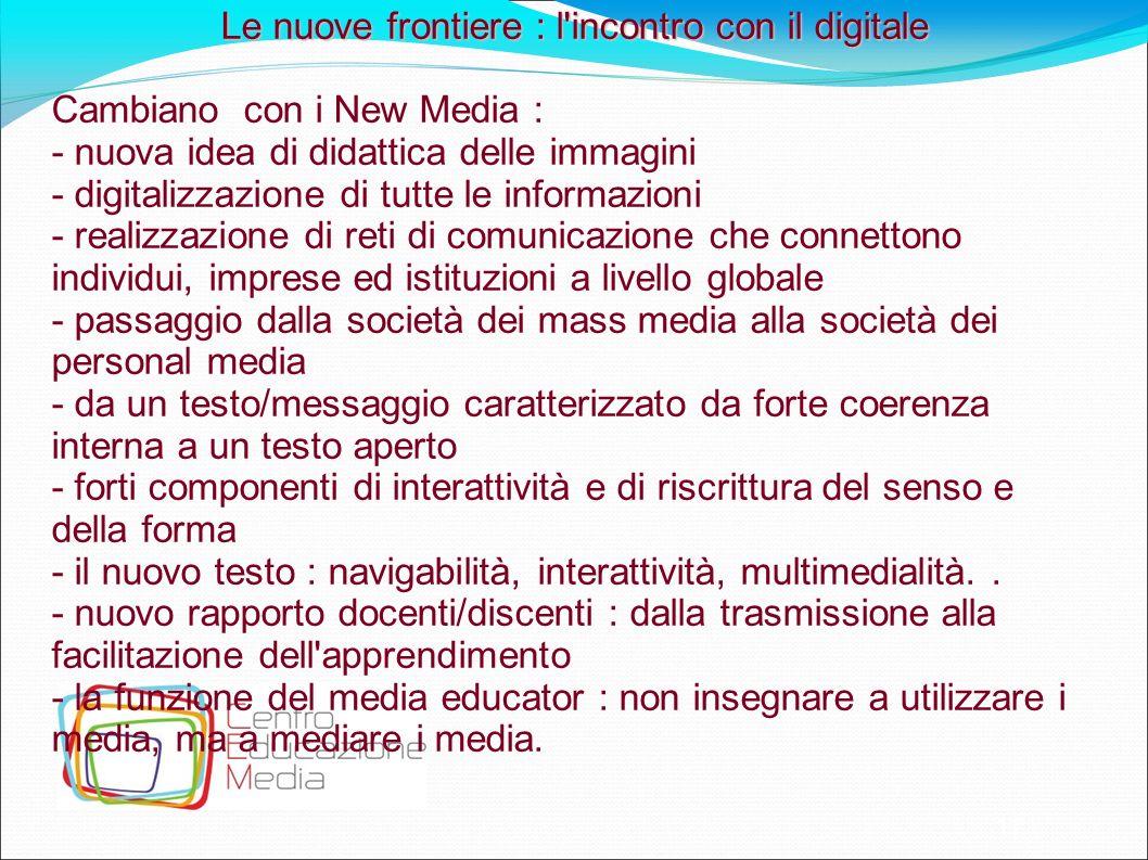 Le nuove frontiere : l incontro con il digitale